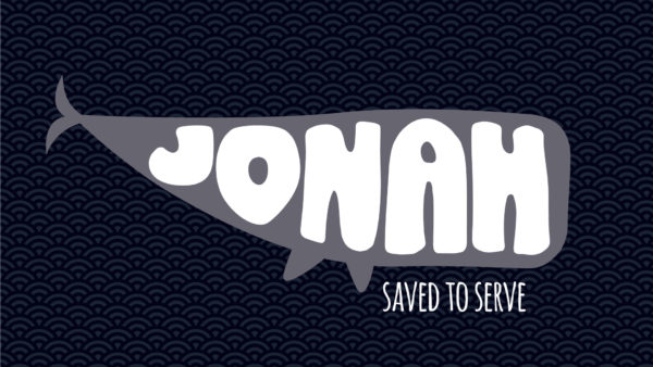 Jonah: Saved To Serve, Week 1 Image