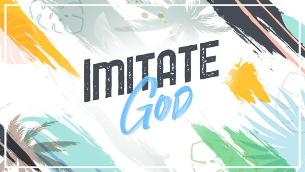 Imitate God, Week 1 Image