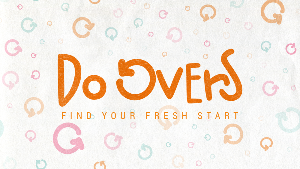 Do-Overs: Find Your Fresh Start