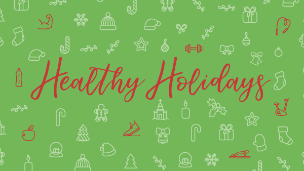 Week 1 - A Healthy Holiday Is Your Choice Image