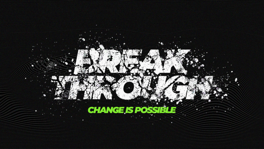 Breakthrough: Change Is Possible